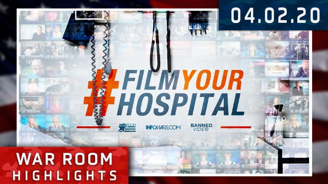 Highlights* Media Coronavirus Hype Exposed By #FilmYourHospital