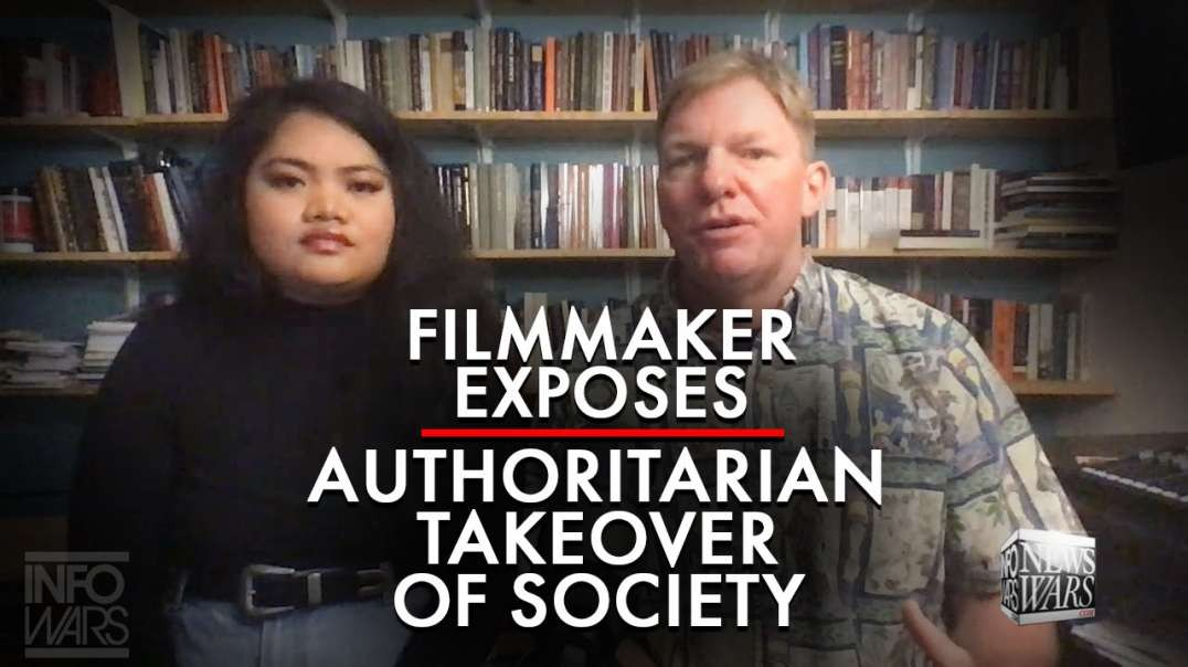 Filmmaker Exposes Authoritarian Takeover of Society