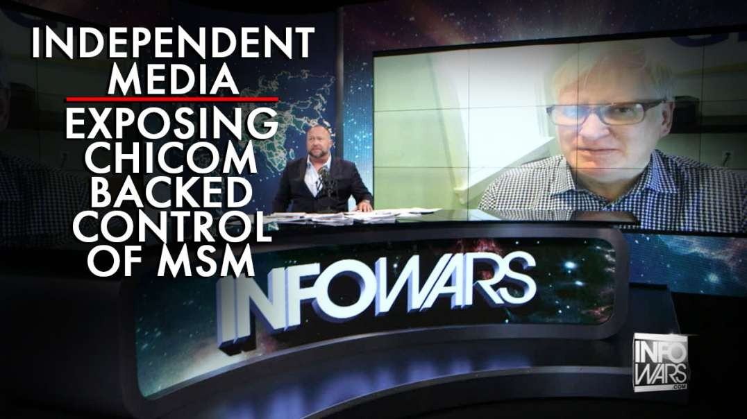 Independent Media Exposing ChiCom Backed Control of American MSM