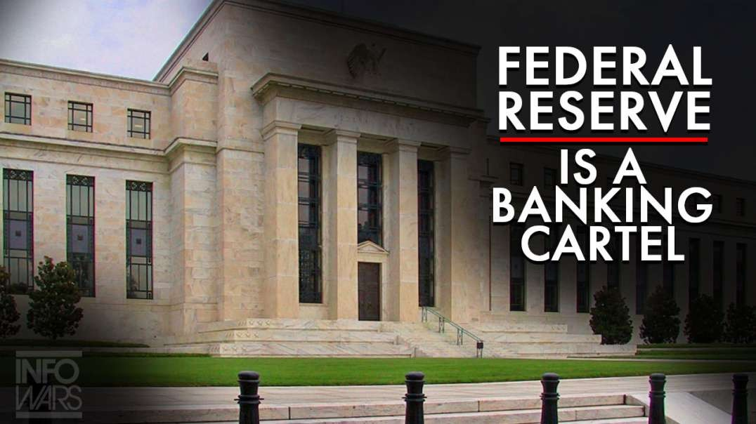 Coronavirus And Tyranny: The Federal Reserve Is A Banking Cartel