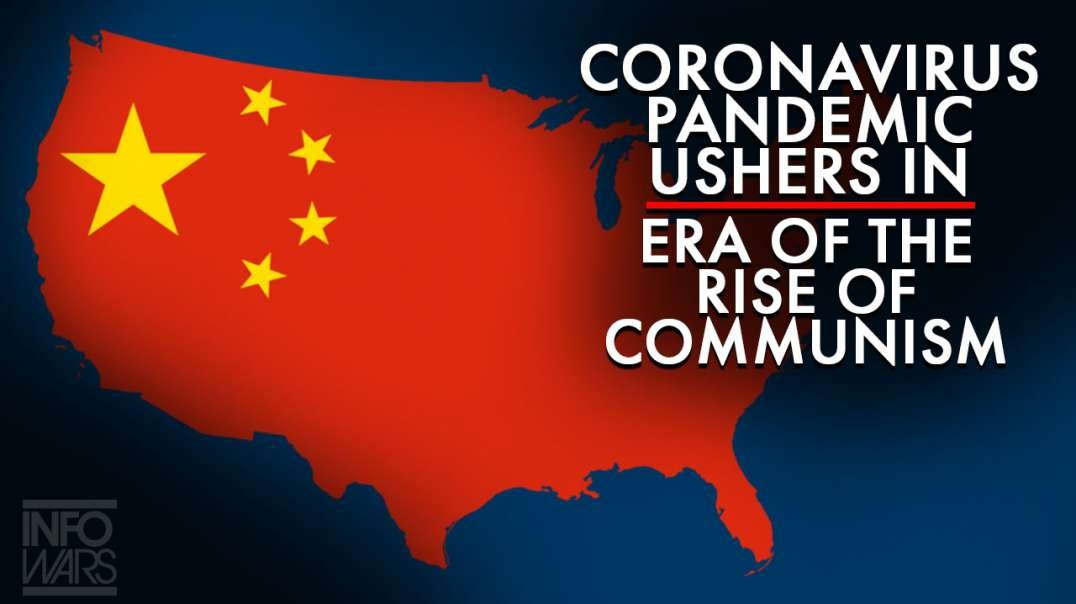 Coronavirus Pandemic Ushers In Era of the Rise of Communism