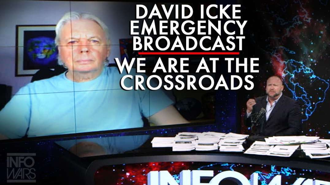 David Icke Emergency Broadcast: We Are At The Crossroads