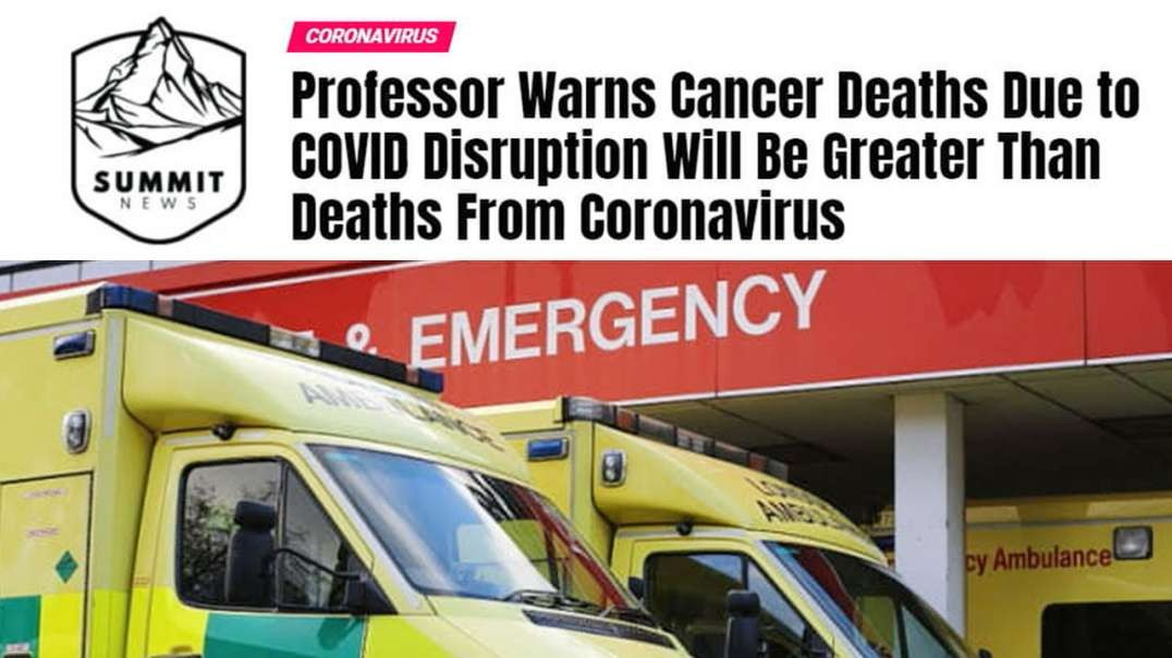 Professor Says Excess Cancer Deaths Will Be Counted As Coronavirus Deaths