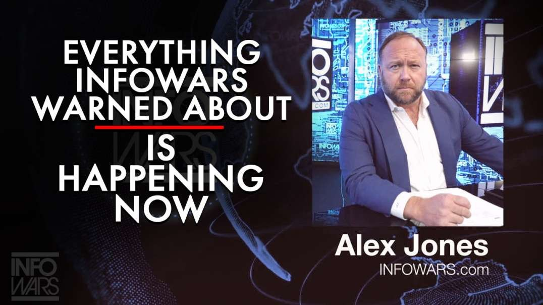 Everything Infowars Warned You About Is Happening Now