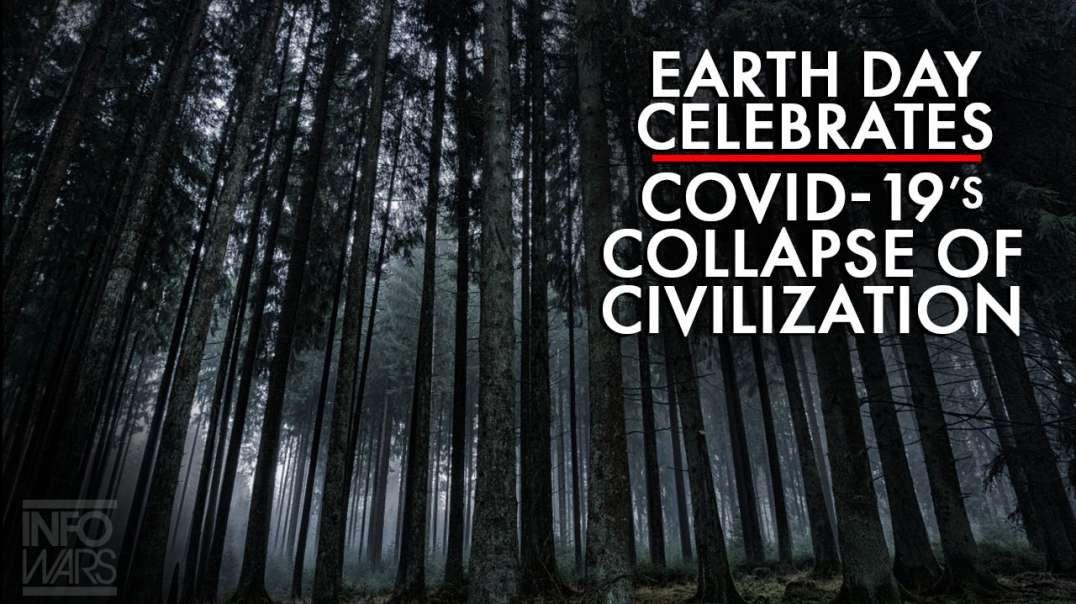 Earth Day Celebrates Covid-19's Collapse of Civilization