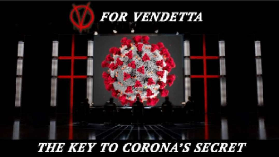 V FOR VENDETTA: The Corona-virus End Game