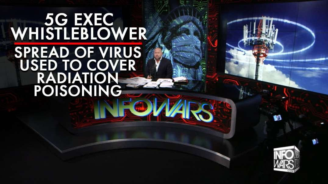 5G Exec Whistleblower: Spread of Virus Used To Cover Radiation Poisoning
