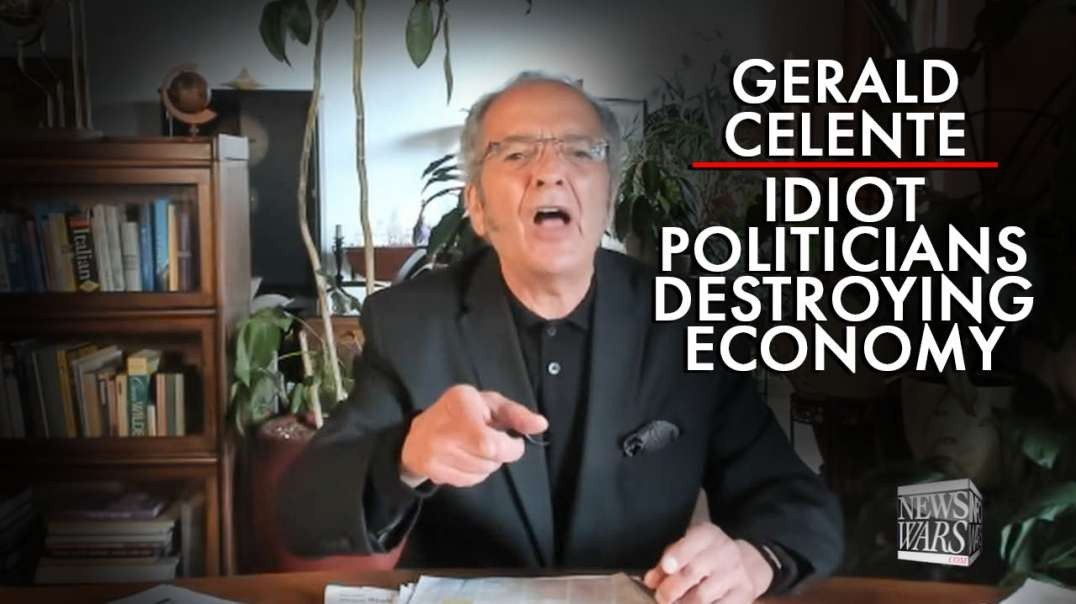 Gerald Celente: Idiot Politicians are Destroying the Economy