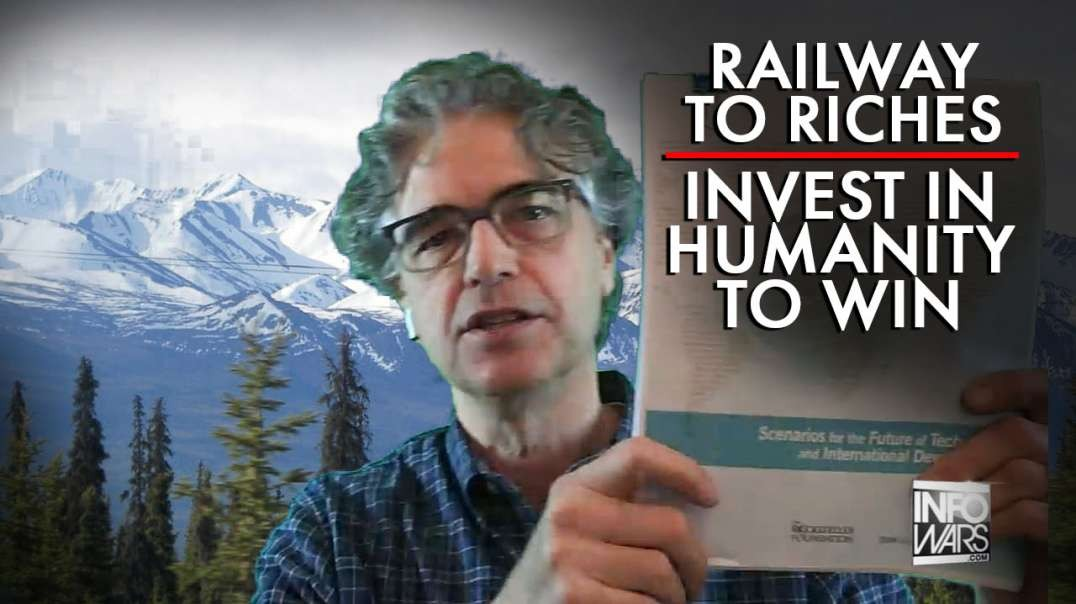 Railways To Riches: Invest In Humanity To Win, Dr. Nick Begich