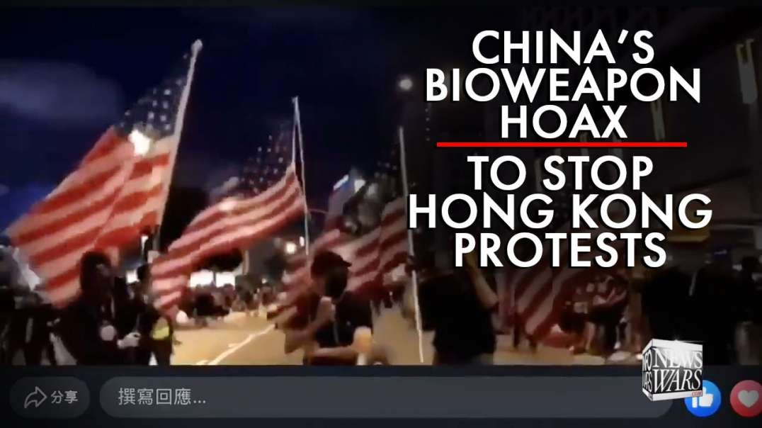 China's Bioweapon Hoax to Stop Hong Kong Protests Exposed
