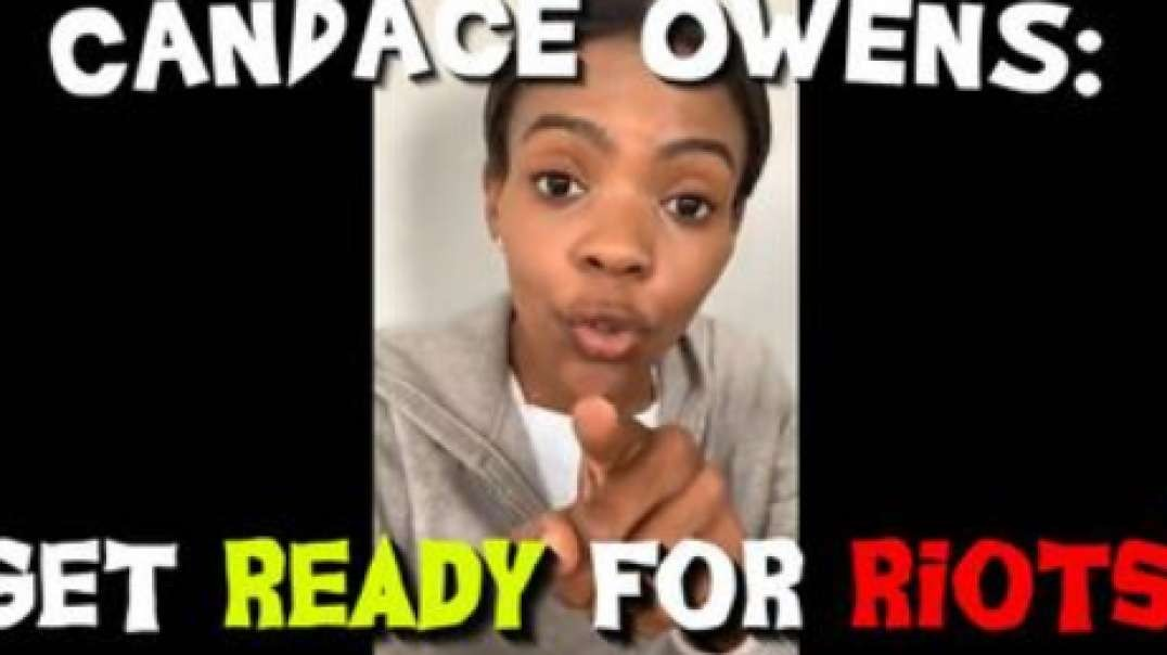 Candace Owens Warns of Riots On The Streets of America