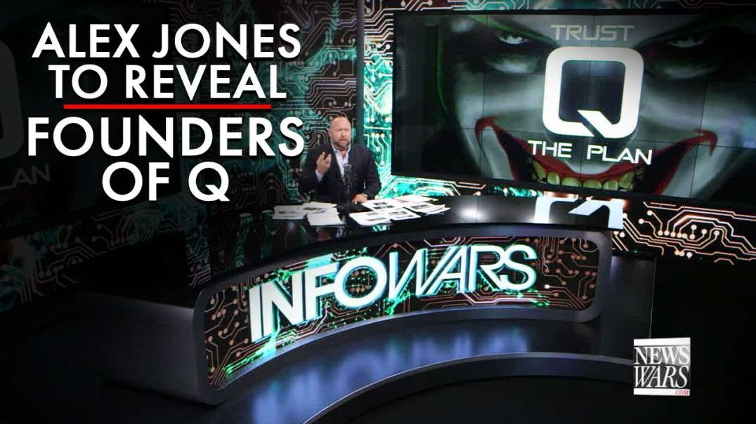 Alex Jones To Reveal The Founders Of Q