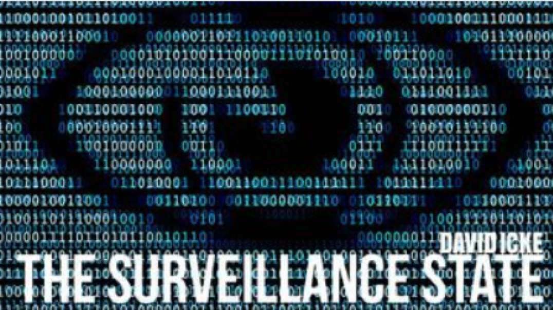 The Surveillance State - David Icke