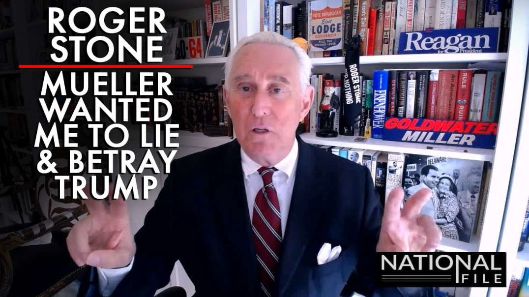 Roger Stone: Corrupt Mueller Team Wanted Me to Lie and Betray Trump