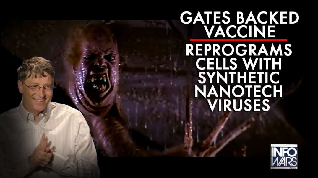 Gates Backed Covid-19 Vaccine Reprograms Cells with Synthetic Nanotech Viruses