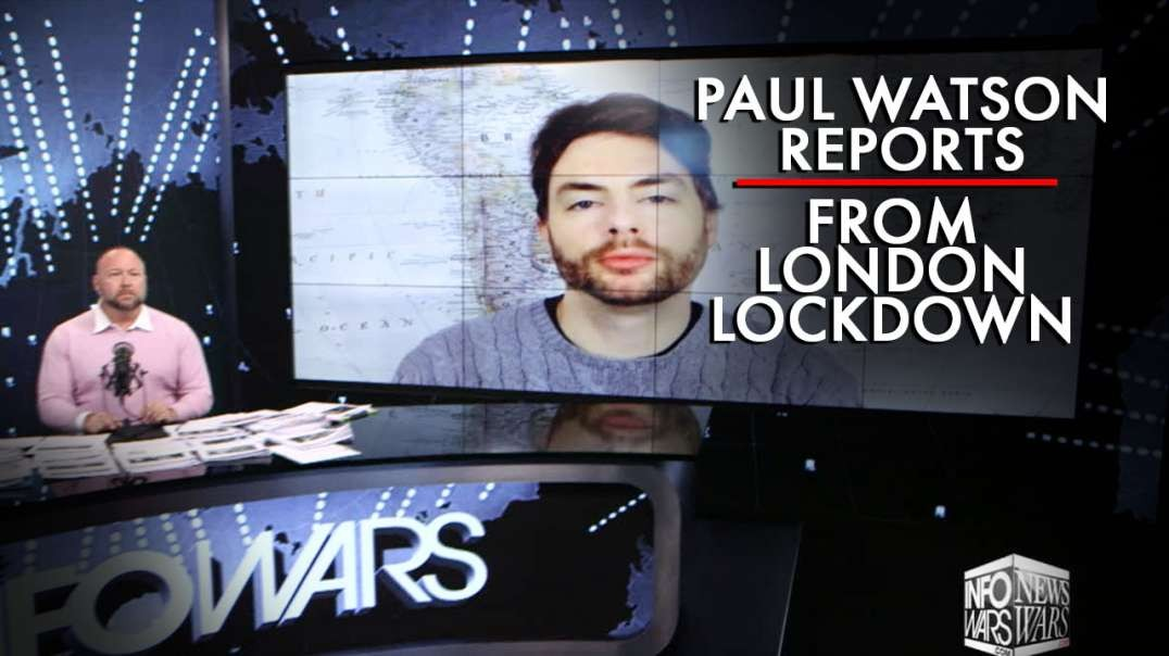 Paul Joseph Watson Reports from London Lockdown
