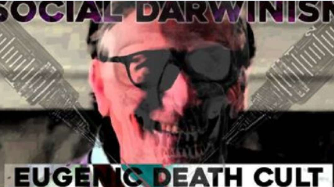 Social Darwinism: The Eugenic Death Cult Of Population Control