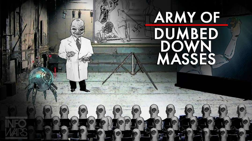 The Globalists Have Dumbed Down the Masses and Turned Loose an Army