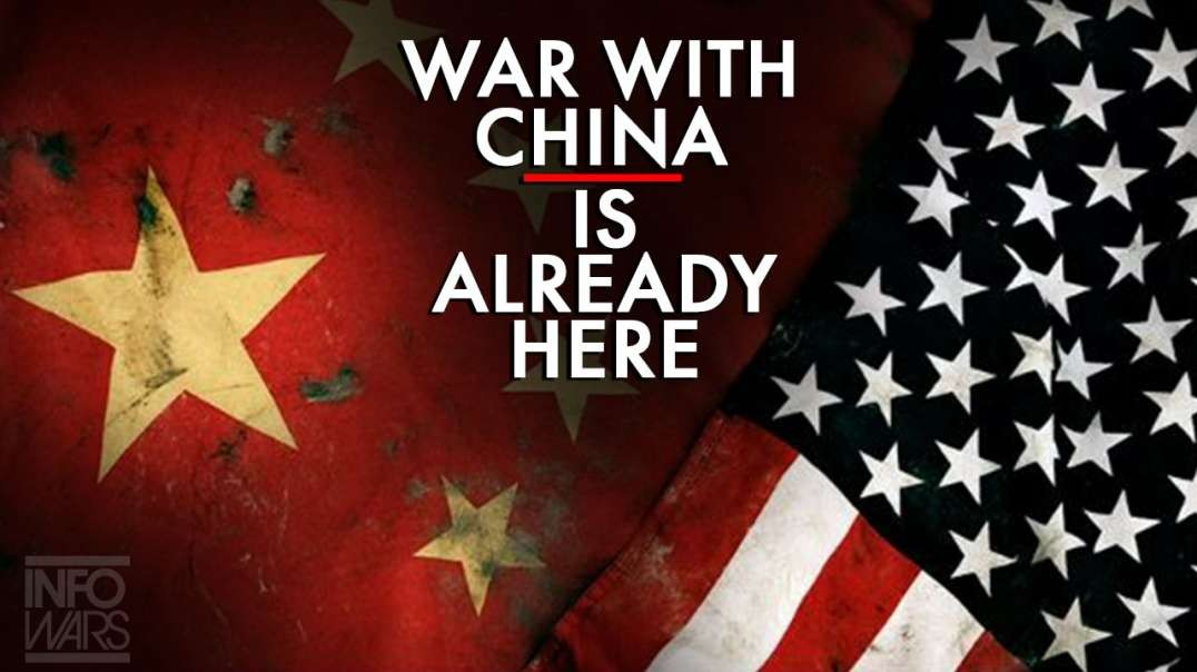 War With Communist China Is Not Coming It's Already Here