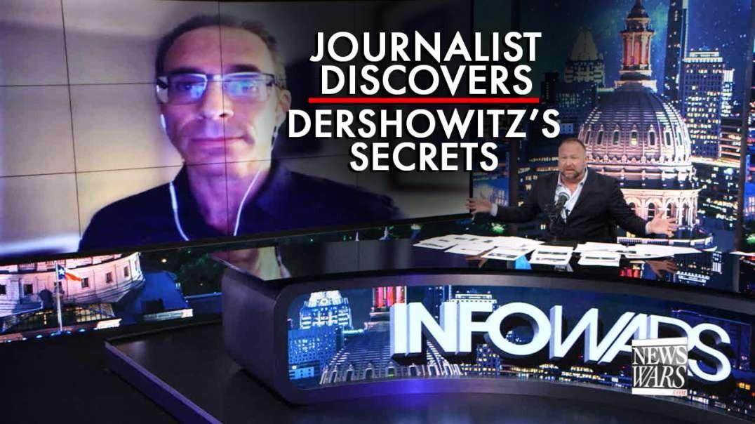 Learn How Investigative Journalist Discovers Dershowitz's Secrets
