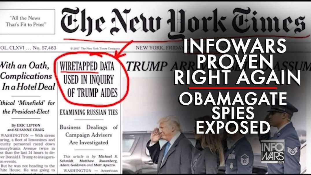 Infowars Proven Right Again as Obamagate Spies Exposed