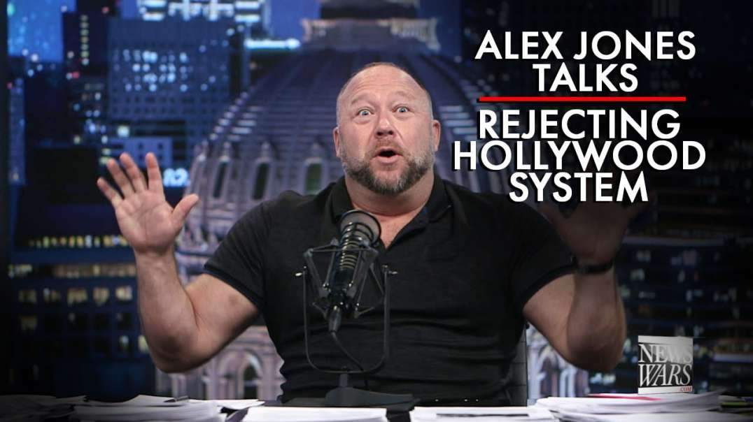 Alex Jones Talks About Rejecting Hollywood System