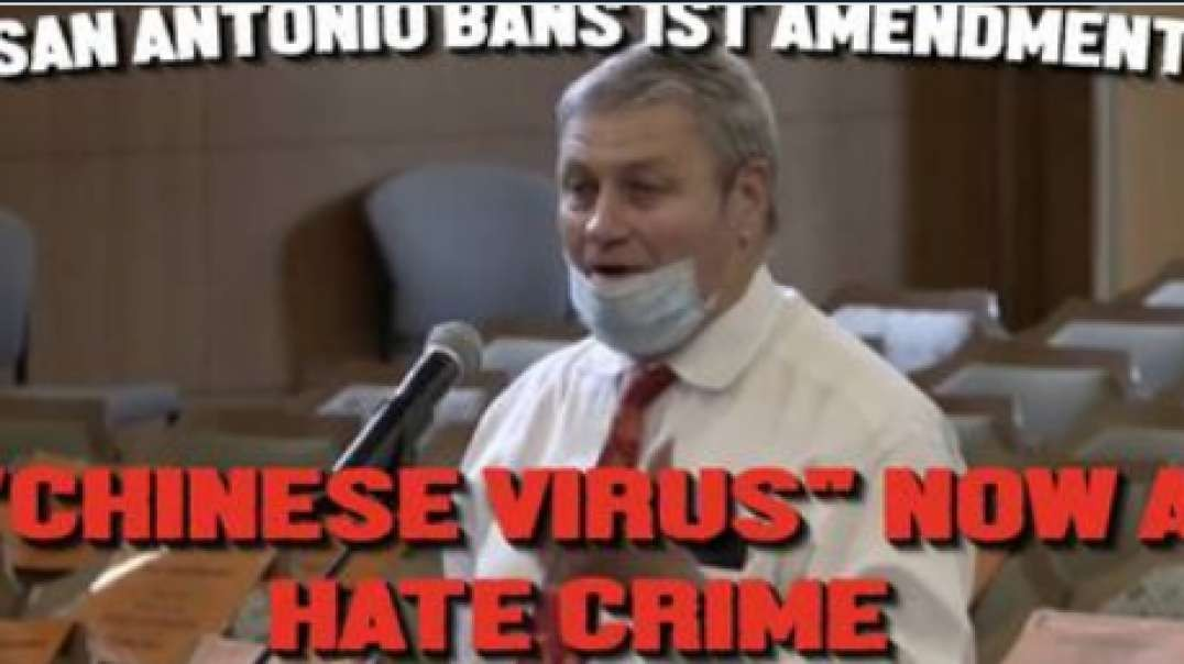 "San Antonio Bans 1st Amendment! ""Chinese Virus"" Now a Hate Crime."