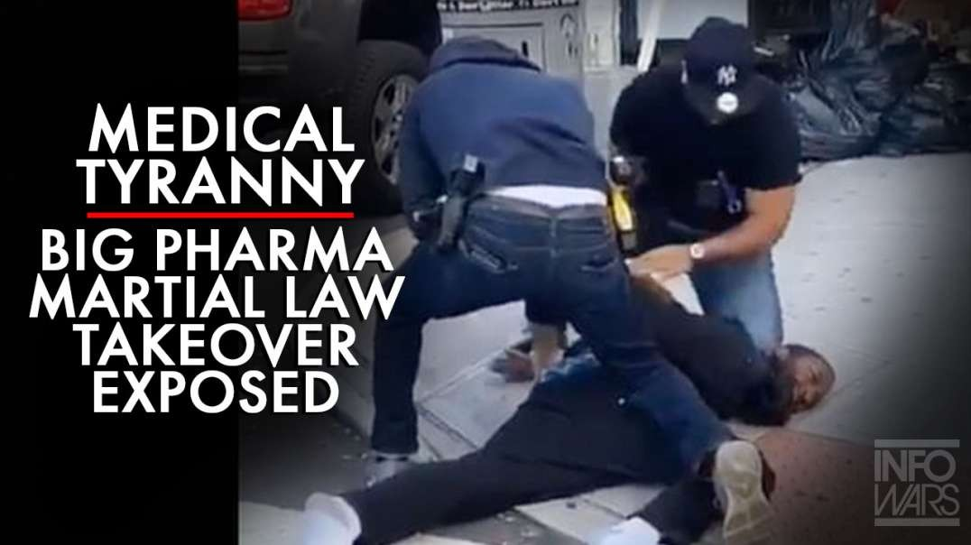 The Medical Tyranny Big Pharma Martial Law Takeover Exposed