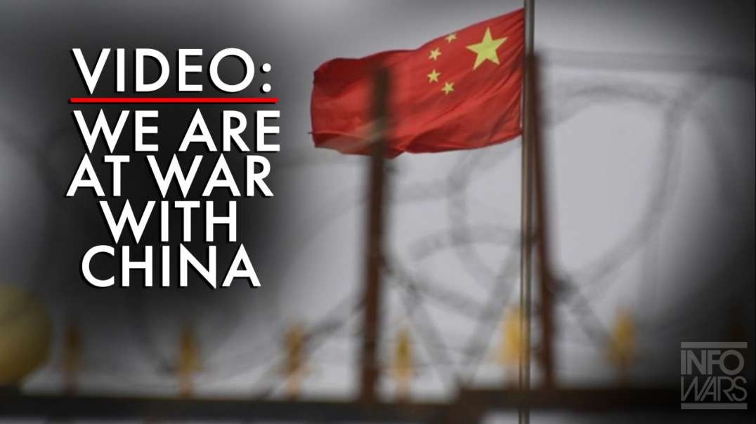 Video: We Are At War with China