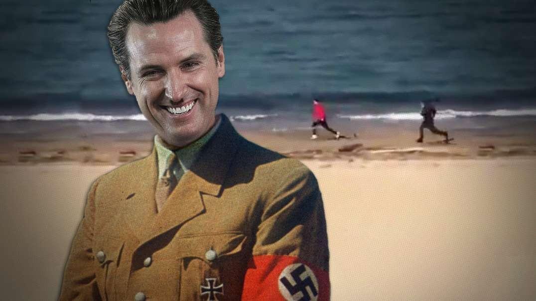 Gavin Newsom Goes Full Beach Nazi