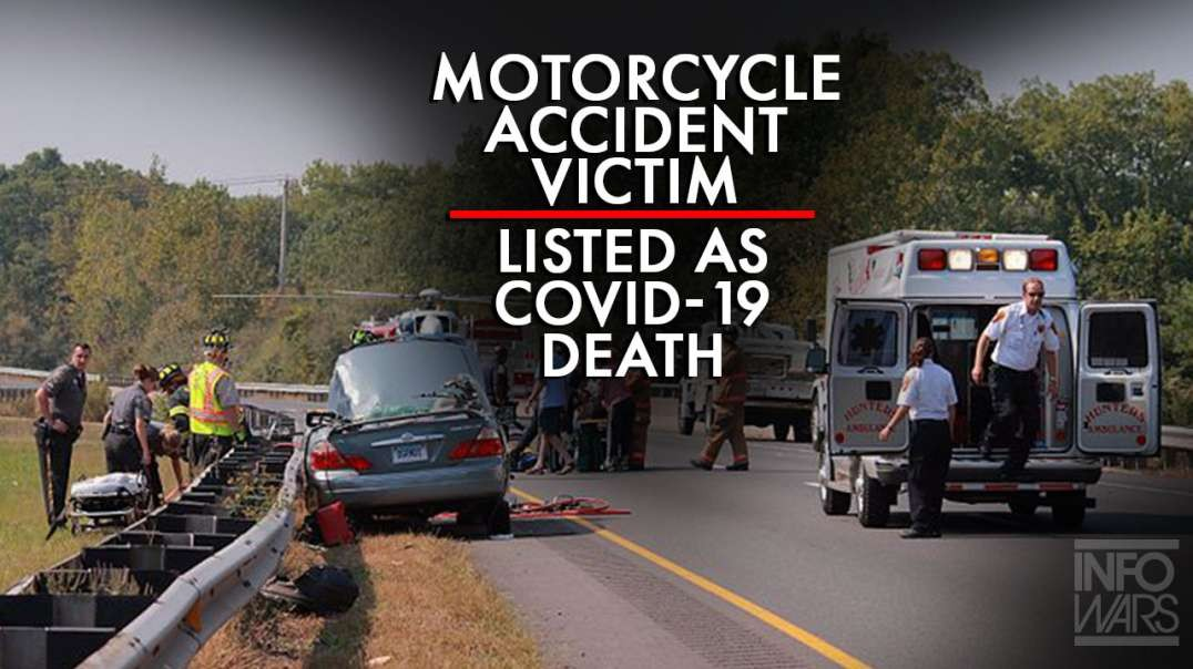 Man Who Dies From Motorcycle Accident Listed At Covid-19