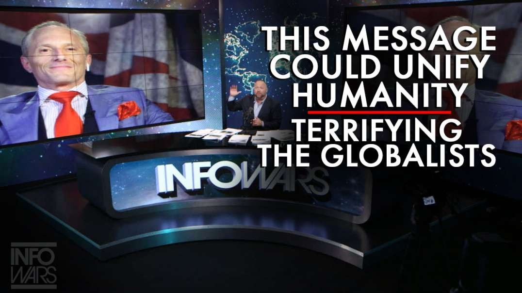 This Message Could Unify Humanity Terrifying the Globalists