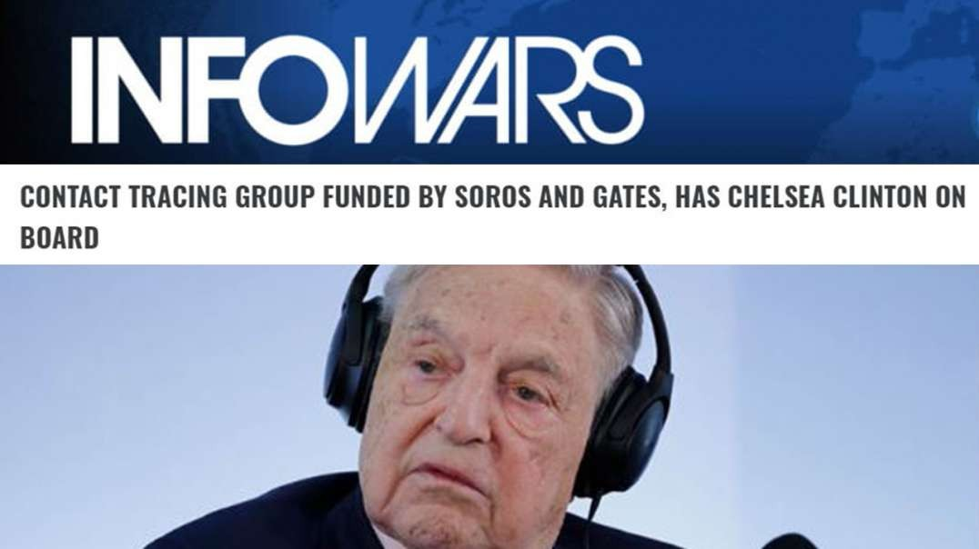 Gates' Contact Tracing Maoist Takeover Backed by Soros, Run By Clintons