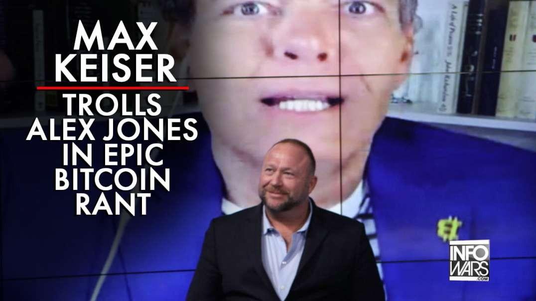 Max Keiser Trolls Alex Jones in Epic Bitcoin Rant