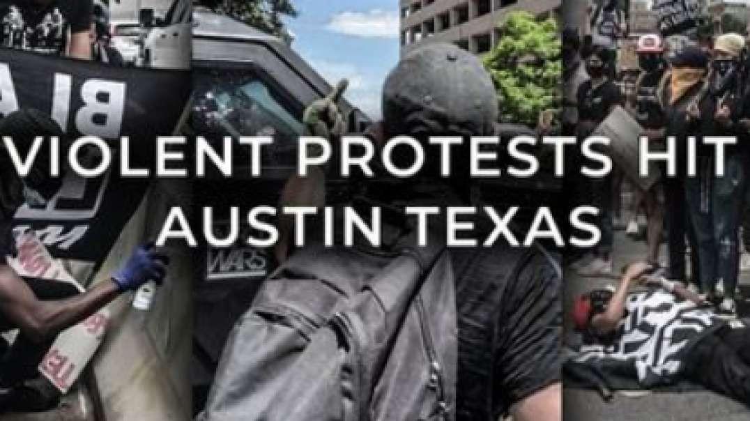 Violent Protests Hit Austin, TX