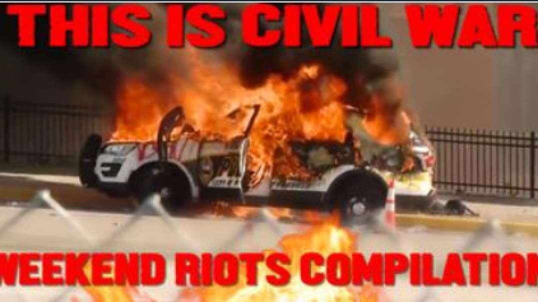 Shock Video: Weekend Riots Compilation. This Is Civil War!