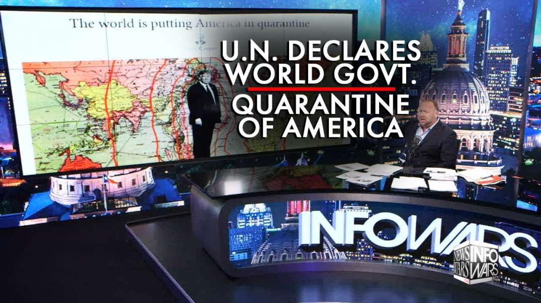 UN Declares World Government Quarantine of America