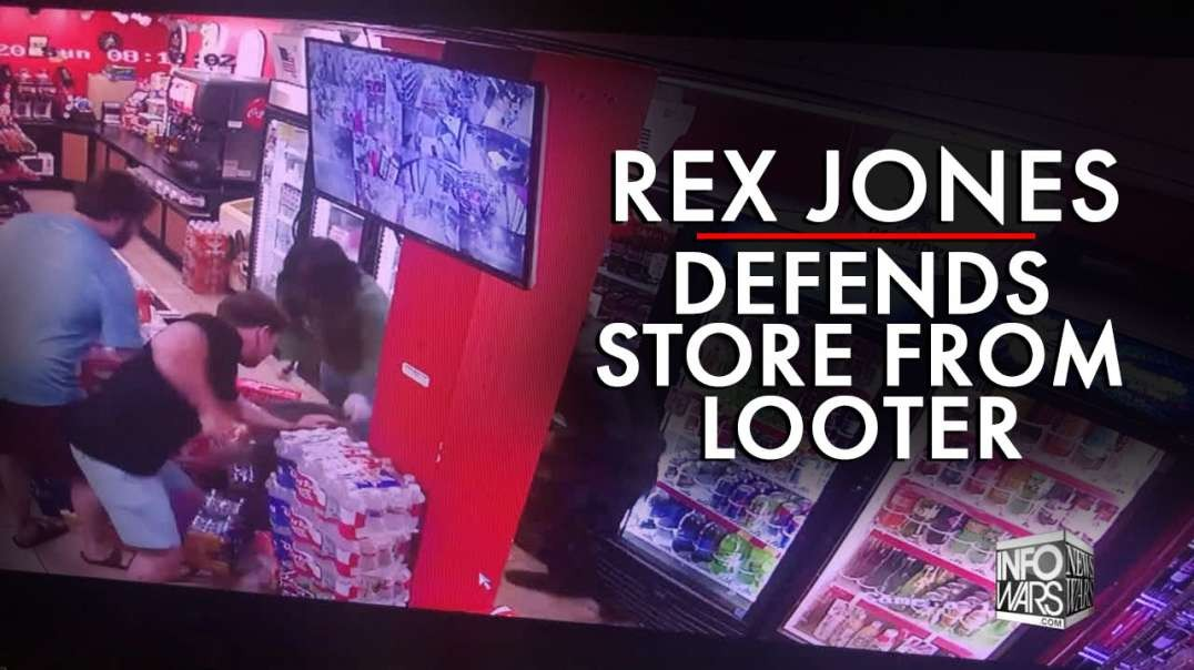 Video: Alex Jones' Son Rex Defends Store from Looter