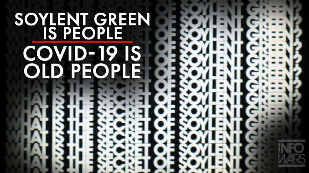 Soylent Green is People, Covid-19 is Old People