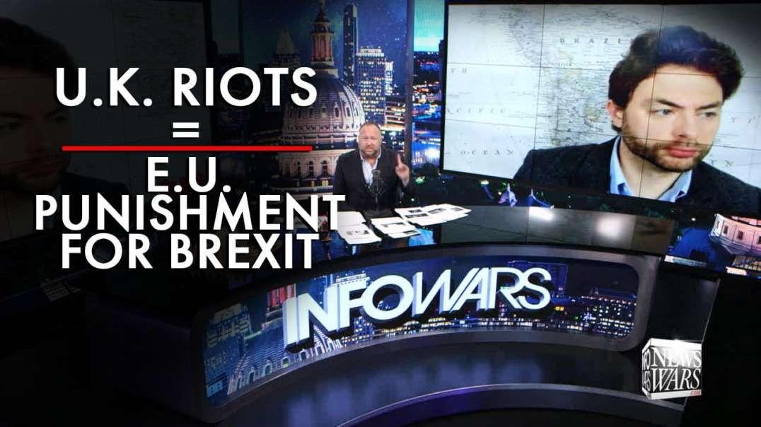 UK Riots = E.U. Punishment for Brexit