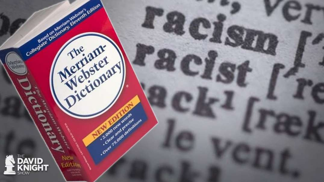 """Merriam-Webster Changes Definition Of """"Racism"""" Because A Leftist Lost An Argument"""