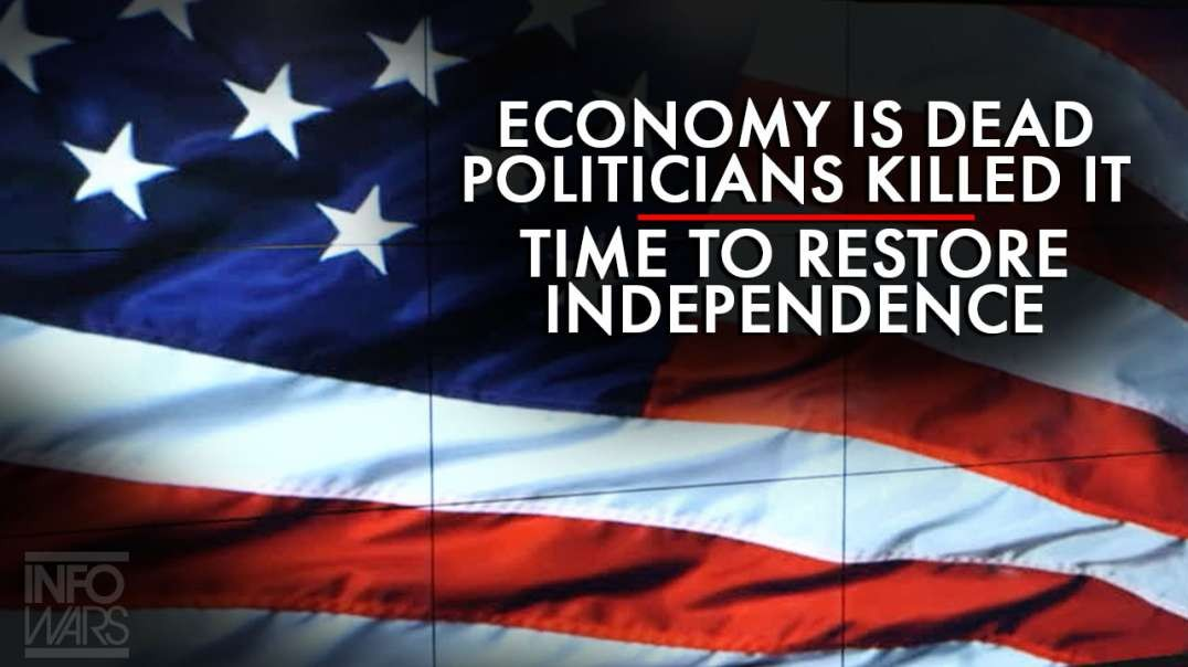 The Economy Is Dead, Politicians Killed It, Time to Restore Independence
