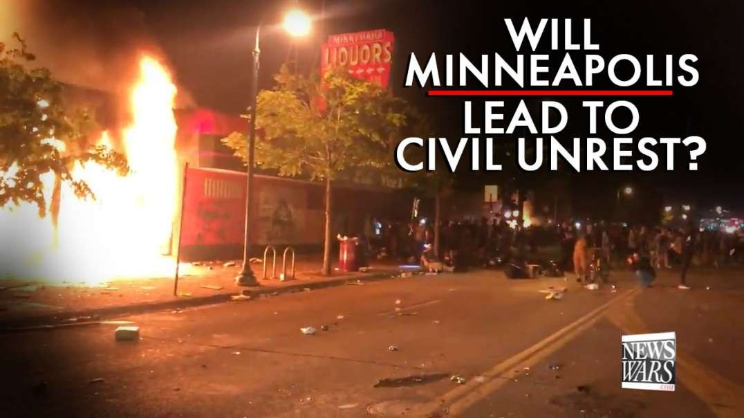 Will Minneapolis Lead To National Civil Unrest?