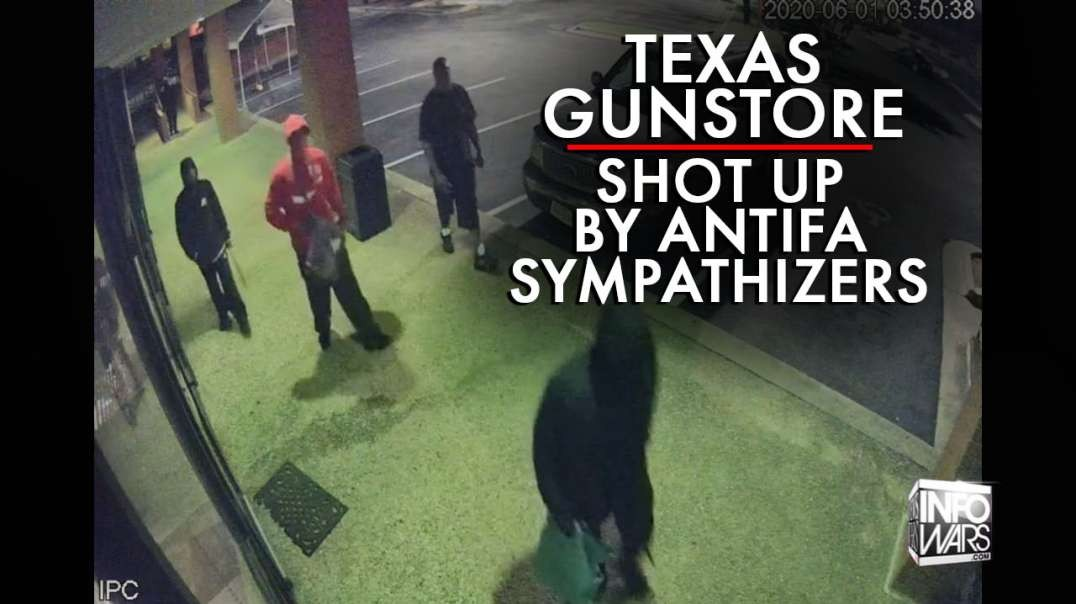 Exclusive Video: Texas Gunstore Shot Up by Antifa Sympathizers