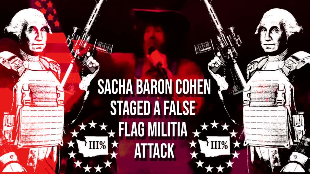Video: Sacha Baron Cohen Caught Staging Armed Right Wing Militia False Flag