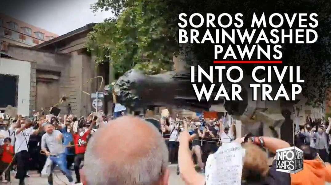 Soros Moves Brainwashed Pawns Into Civil War Trap