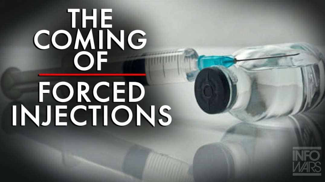 Get Prepared for The Coming of Forced Vaccinations