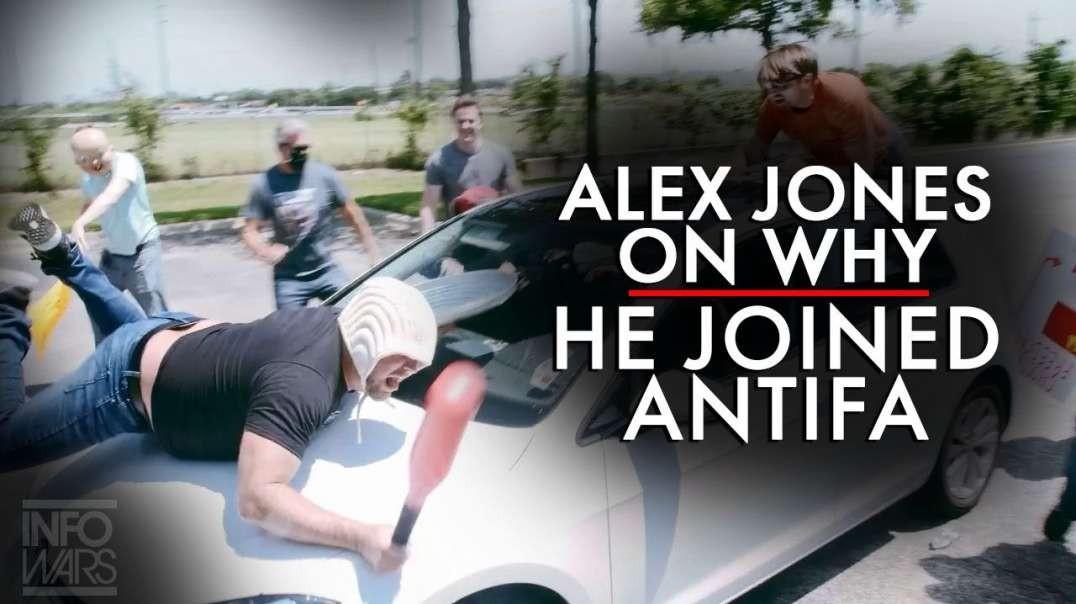 Alex Jones on Why He Joined Antifa