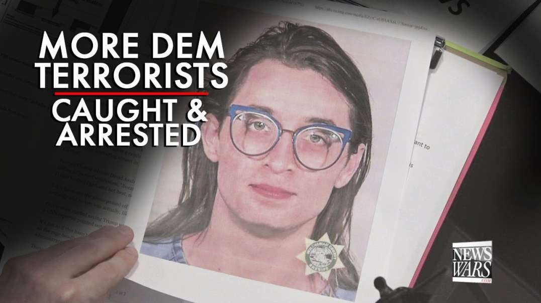 More Democrat Terrorists Caught And Arrested
