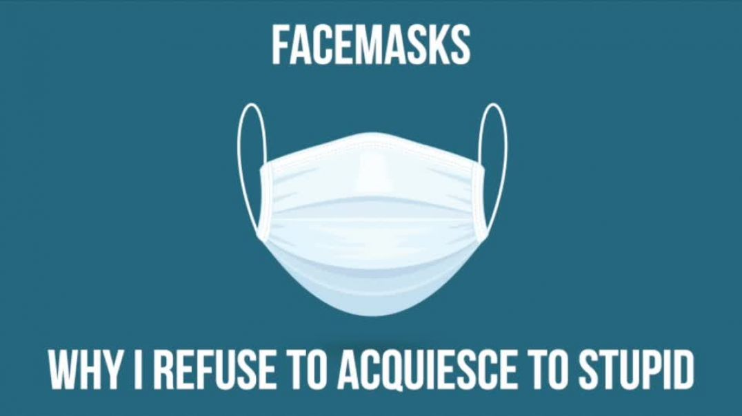 Facemasks- Why I Won't Acquiesce To Stupid - David Icke